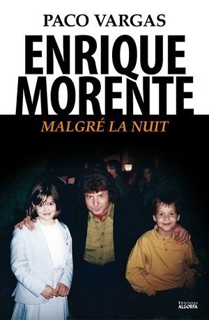 Enrique Morente Malgré La Nuit