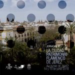 """Jornadas """"La Ciudad, Patrimonio Flamenco de Jerez"""""""