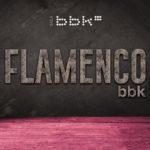 Programación: Ciclo Flamenco BBK 2019