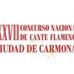 """Abierto el plazo de inscripción del XXXVIIº Concurso Nacional de Cante Flamenco """"Ciudad de Carmona"""""""